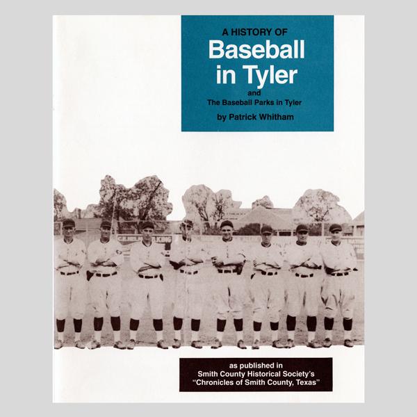 A History Of BaseballI in Tyler Texas