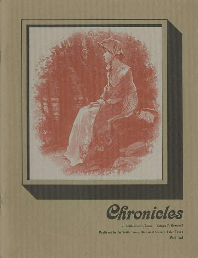 Chronicles of Smith County, Texas, Volume 7 Issue 2, Fall 1968.