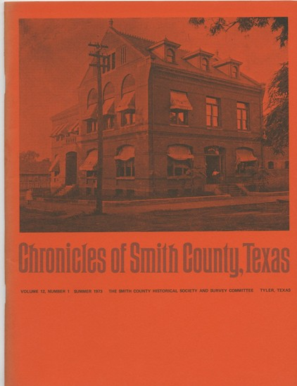 Chronicles of Smith County, Texas, Volume 12 Issue 1, Summer 1973