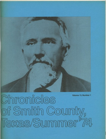 Chronicles of Smith County, Texas, Volume 13 Issue 1, Summer 1974