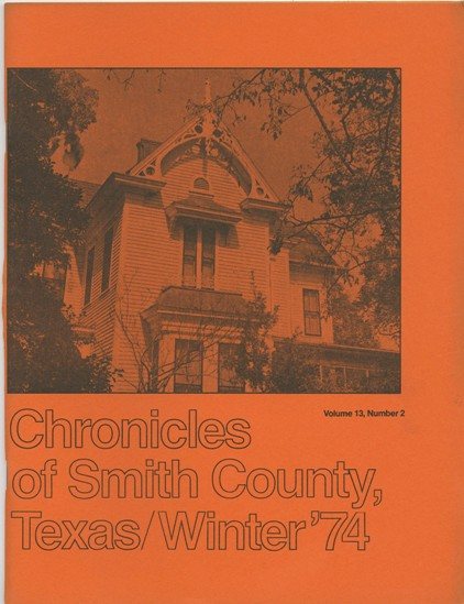 Chronicles of Smith County, Texas, Volume 13 Issue 2, Winter 1974