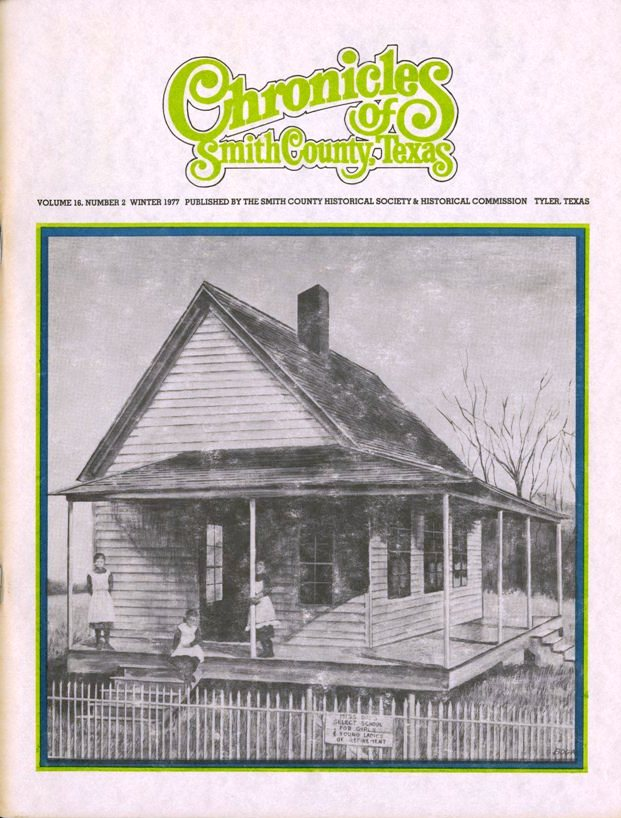 Chronicles of Smith County, Texas, Volume 16 Issue 2, Winter 1977.