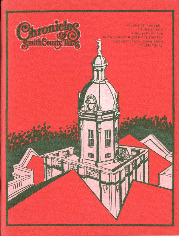Chronicles of Smith County, Texas, Volume 18 Issue 1, Summer 1979.