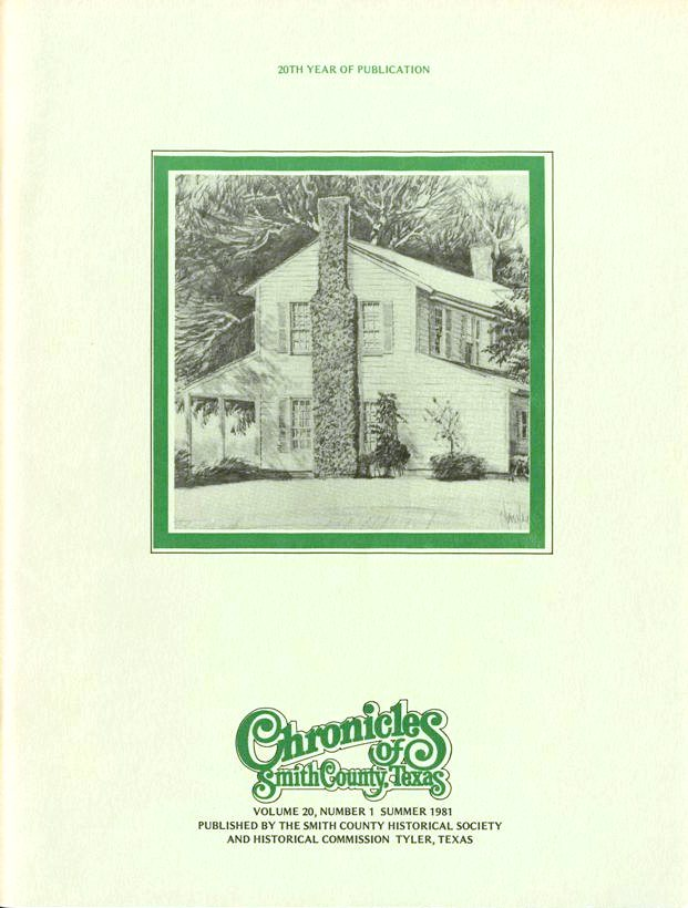Chronicles of Smith County, Texas, Volume 20 Issue 1, Summer 1981.