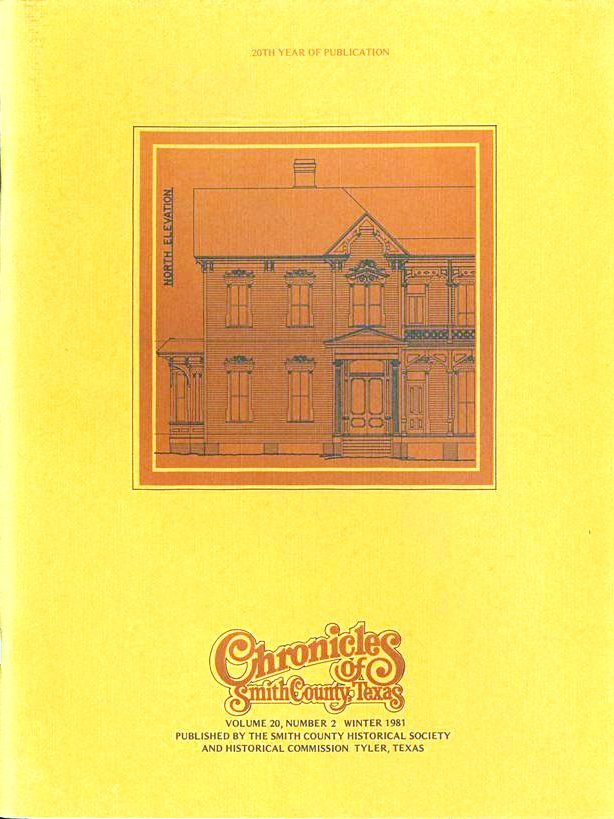 Chronicles of Smith County, Texas, Volume 20 Issue 2, Winter 1981.