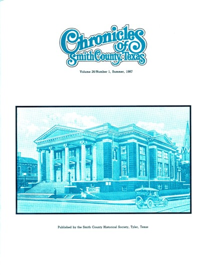 Chronicles of Smith County, Texas, Volume 26 Issue 1, Summer 1987.