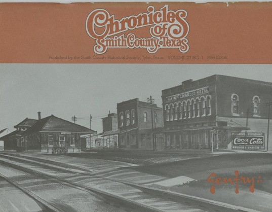 Chronicles of Smith County, Texas, Volume 27 Issue 1, Summer 1988.