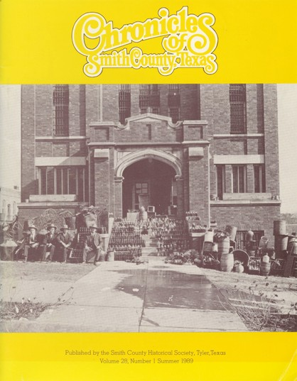 Chronicles of Smith County, Texas, Volume 28 Issue 1, Summer 1989.