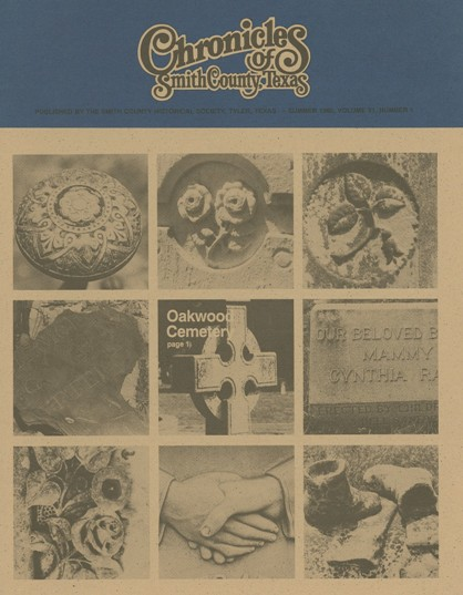Chronicles of Smith County, Texas, Volume 31 Issue 1, Summer 1992.