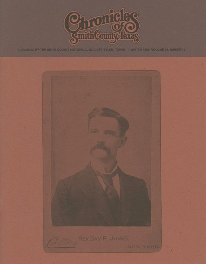 Chronicles of Smith County, Texas, Volume 31 Issue 2, Winter 1992.