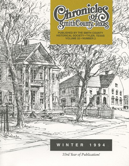 Chronicles of Smith County, Texas, Volume 33 Issue 2, Winter 1994.