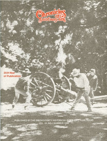 Chronicles of Smith County, Texas, Volume 35 Issue 1, Summer 1996.