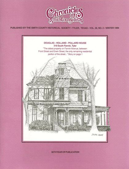 Chronicles of Smith County, Texas, Volume 38 Issue 2, Winter 1999.