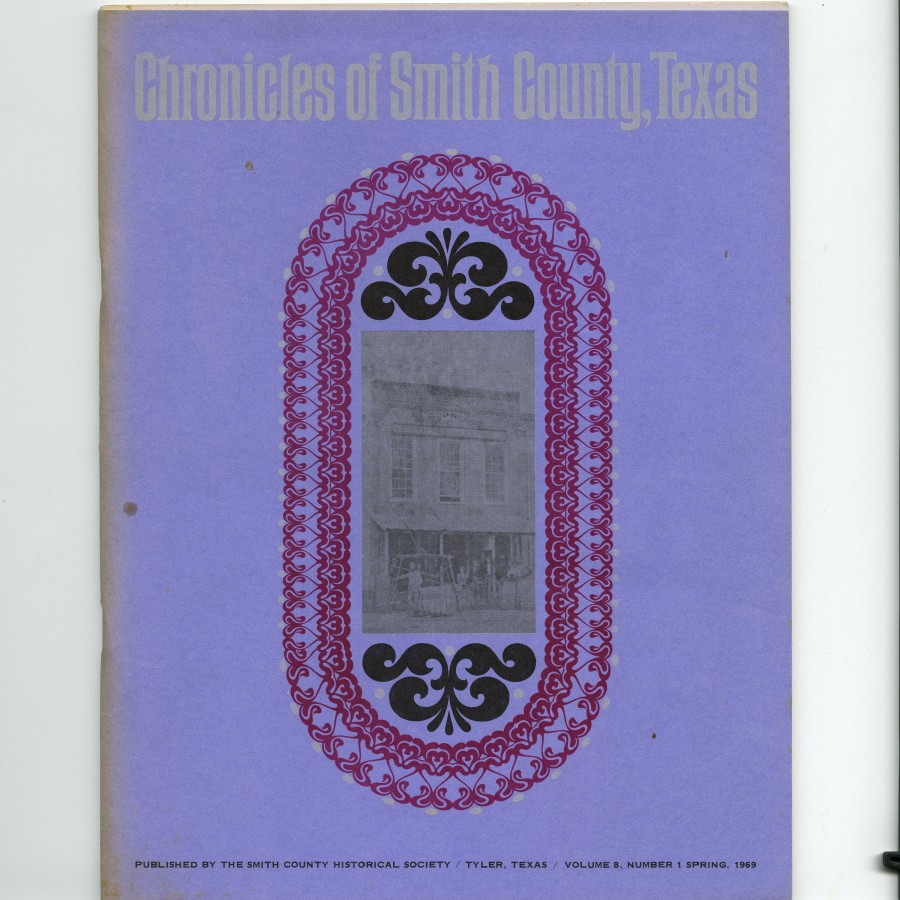 Chronicles of Smith County, Texas, Volume 8 Issue 1, Spring 1969