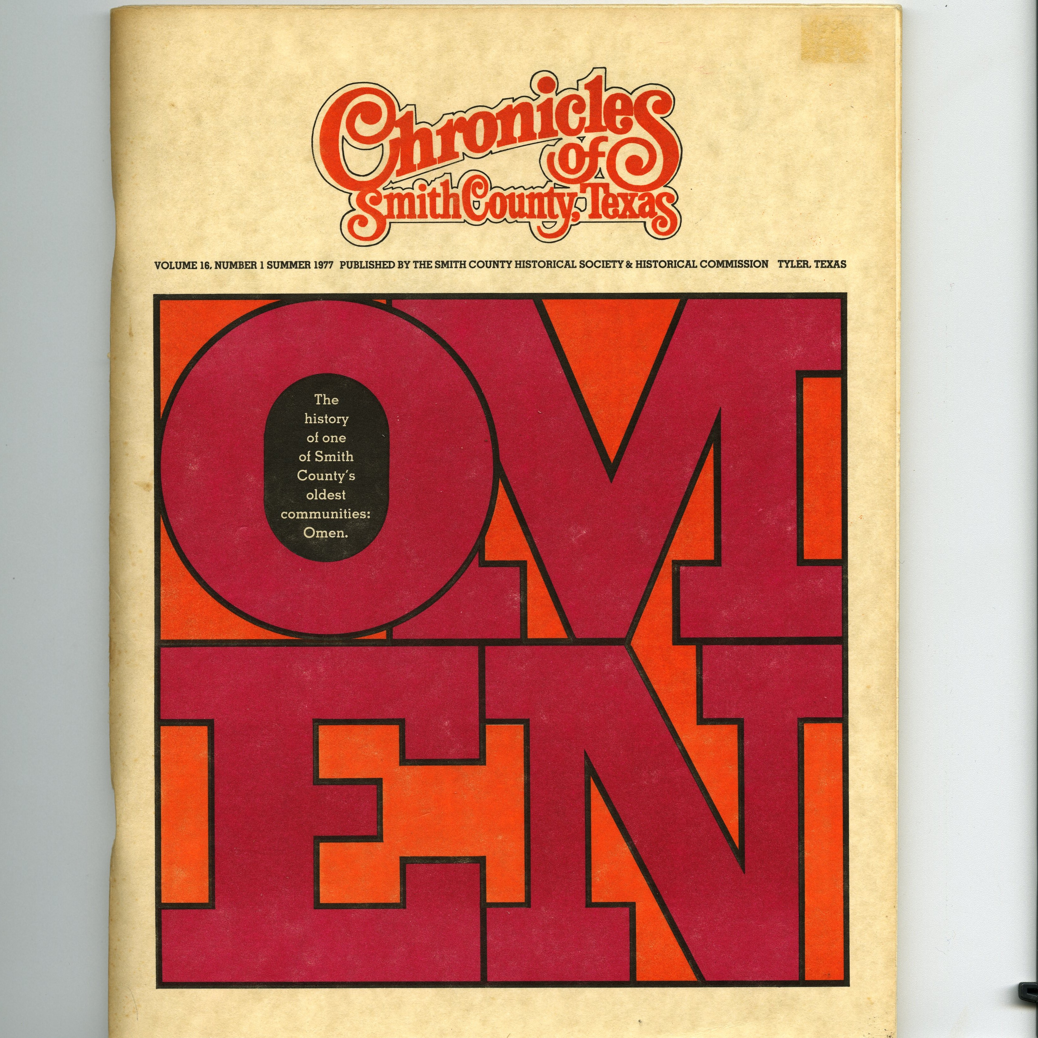 Chronicles of Smith County, Texas, Volume 16 Issue 1, Summer 1977.