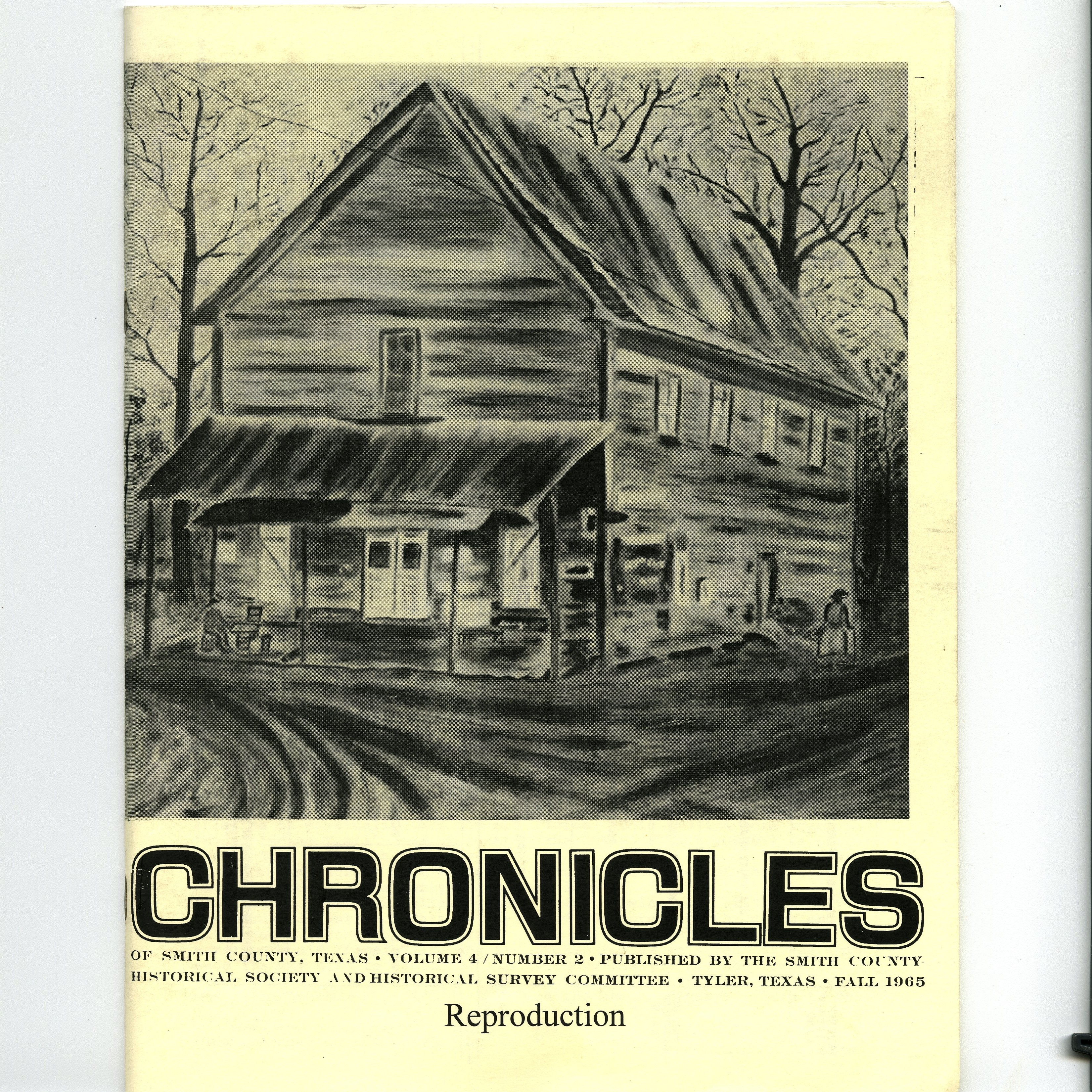 Chronicles of Smith County, Texas, Volume 4 Issue 2,Fall 1965.