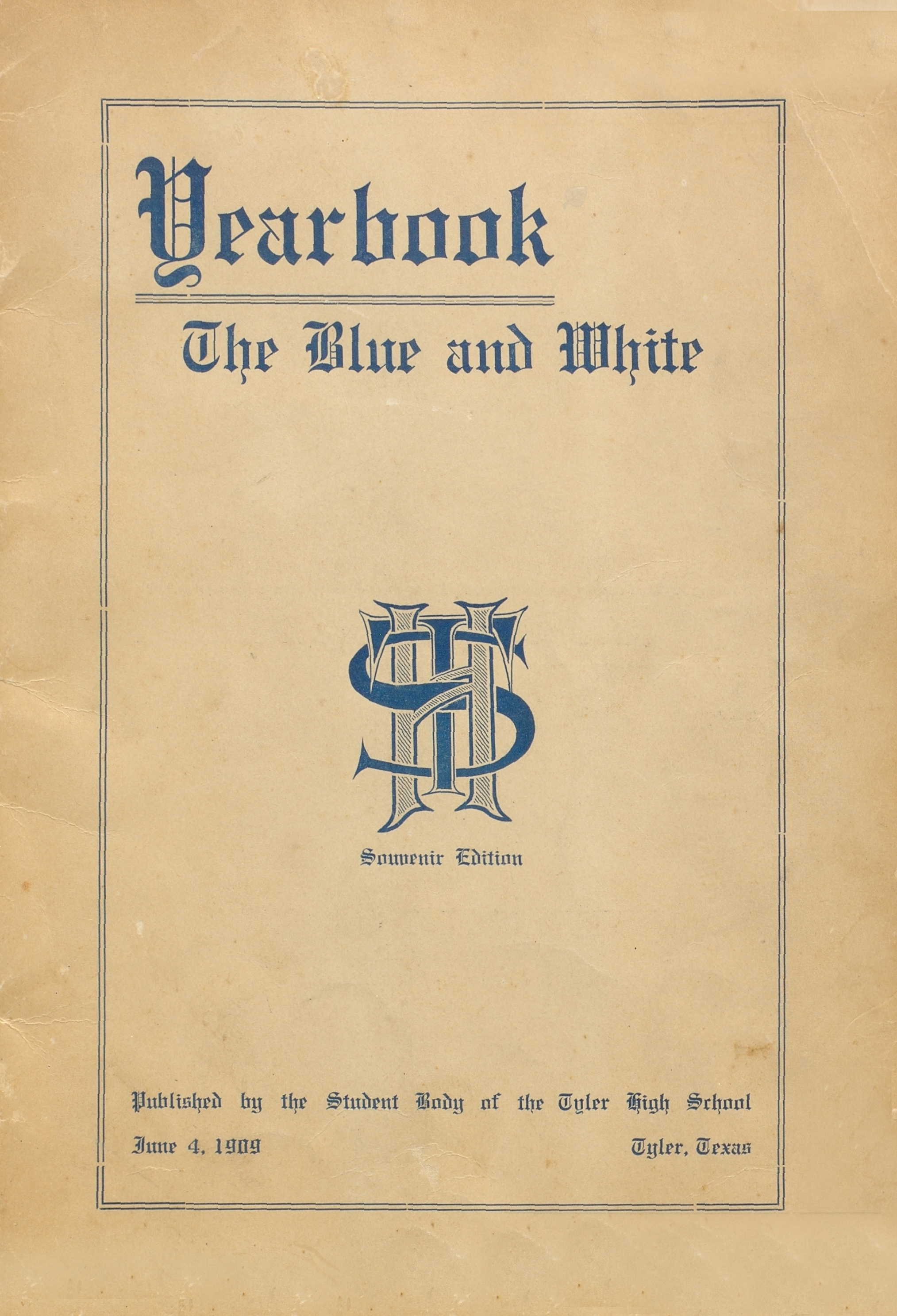 1909 Tyler High School Yearbook The Blue and White.