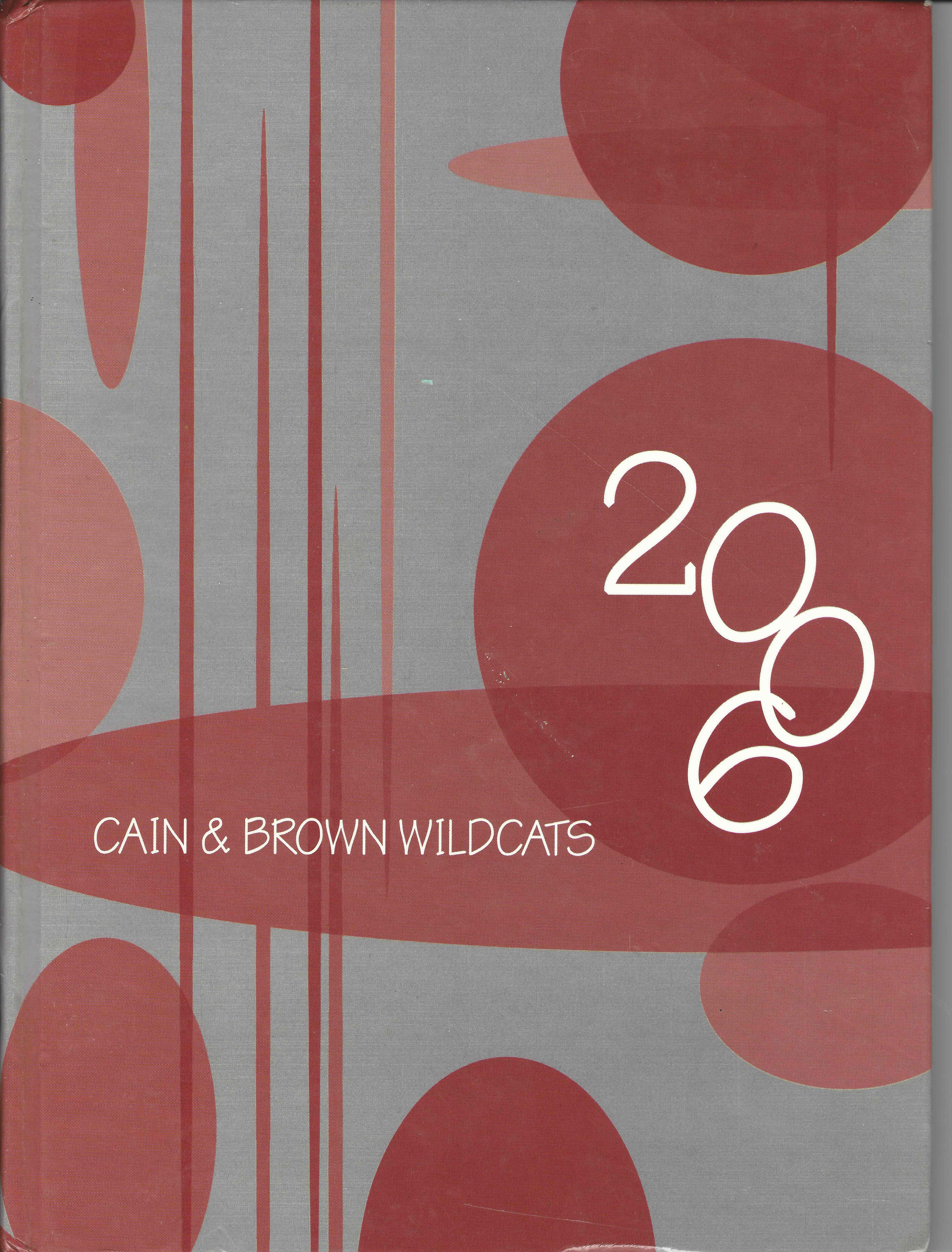 2006 Yearbook of Cain & Brown Elementary Schools, Whitehouse, Smith County, Texas.