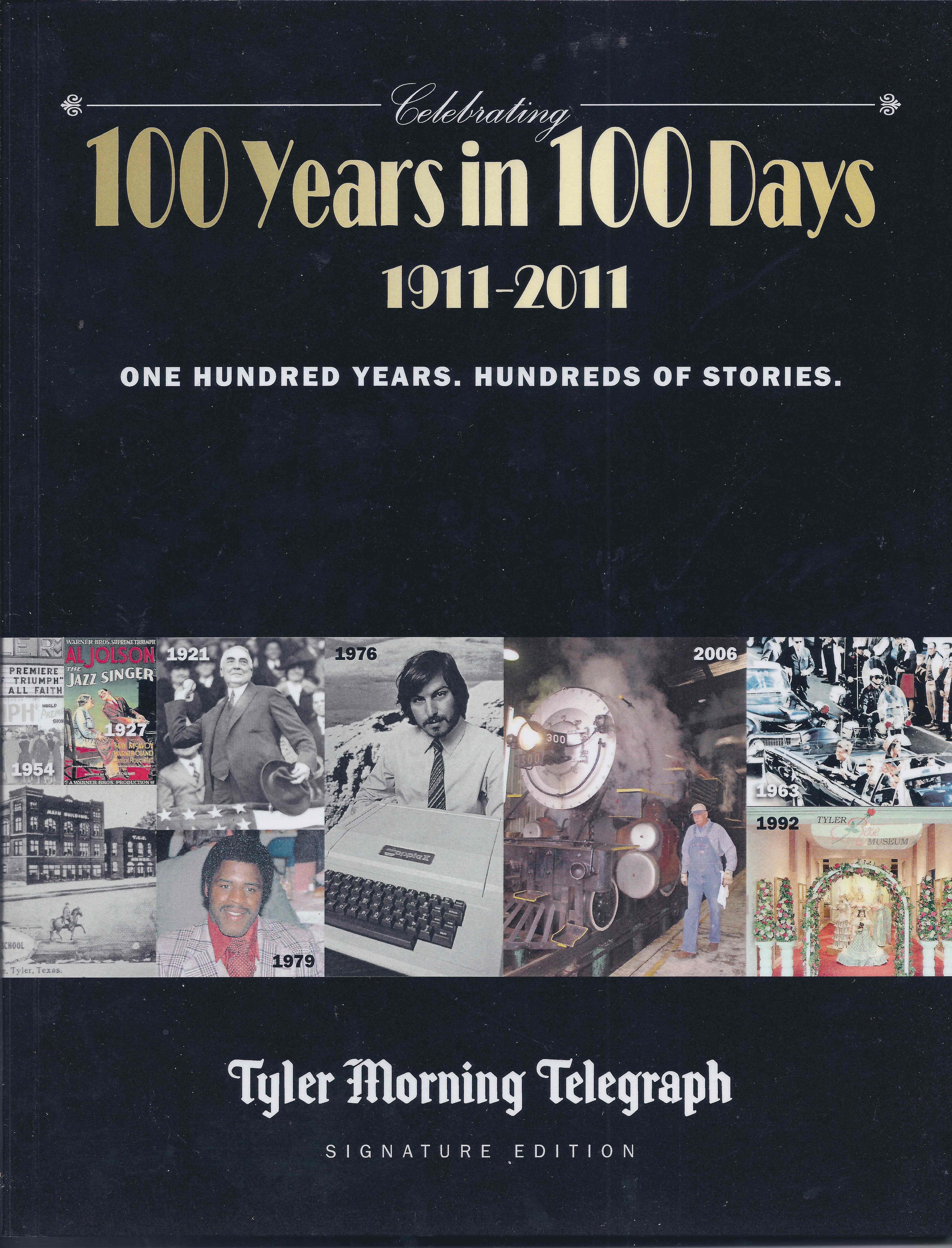 Celebrating 100 Years in 100 Days, 1911-2011, by Tyler Morning Telegraph News Staff.
