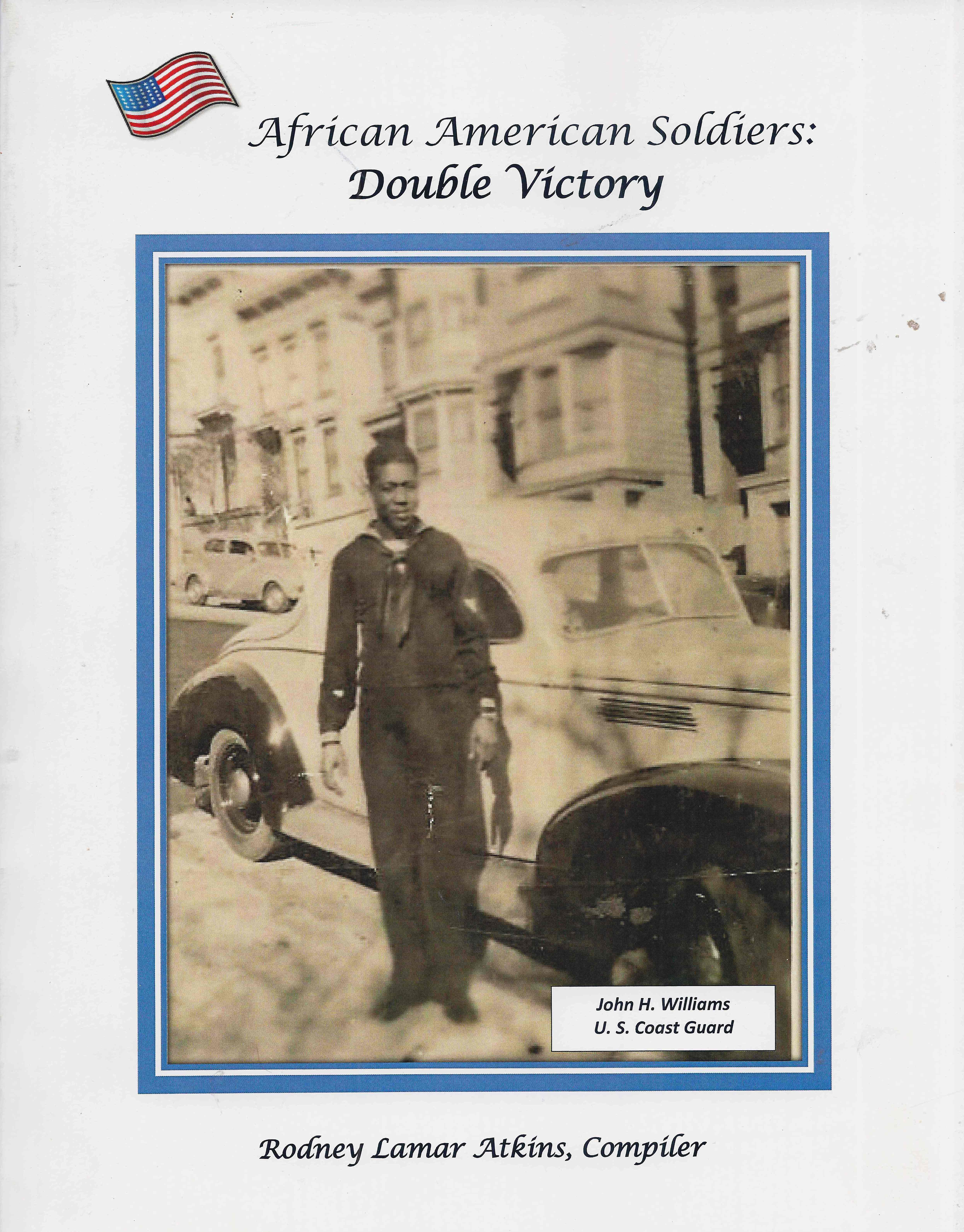 African American Soldiers: Double Victory compiled by Rodney Lamar Atkins.